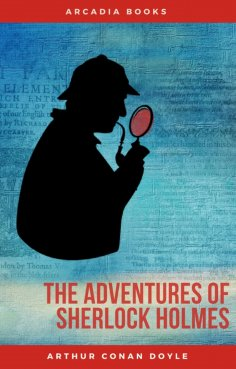 eBook: Arthur Conan Doyle: The Adventures of Sherlock Holmes (The Sherlock Holmes novels and stories #3)