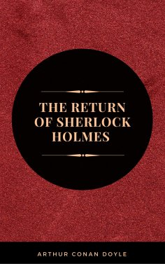 ebook: Arthur Conan Doyle: The Return of Sherlock Holmes  (The Sherlock Holmes novels and stories #6)