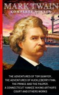 eBook: Mark Twain: The Complete Novels (The Greatest Writers of All Time)