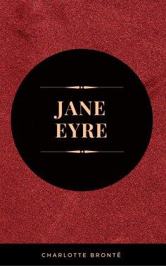 eBook: Jane Eyre: By Charlotte Brontë - Illustrated
