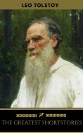 ebook: Great Short Works of Leo Tolstoy [with Biographical Introduction]