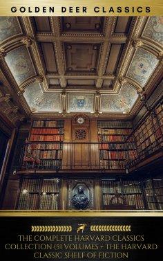 eBook: The Complete Harvard Classics Collection (Golden Deer Classics)