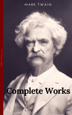 eBook: The Complete Works of Mark Twain (OBG Classics)