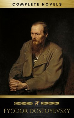 eBook: Fyodor Dostoyevsky: The complete Novels (Golden Deer Classics)