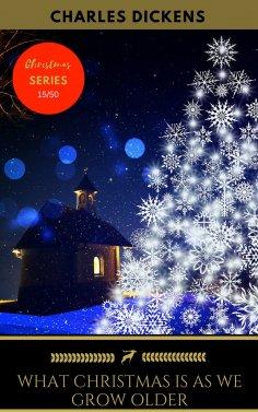 eBook: What Christmas Is As We Grow Older