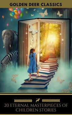 ebook: 20 Eternal Masterpieces Of Children Stories (Golden Deer Classics)