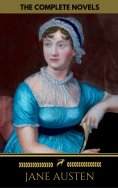 ebook: Jane Austen: The Complete Novels + A Biography of the Author (The Greatest Writers of All Time)