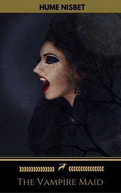 eBook: The Vampire Maid (Golden Deer Classics)