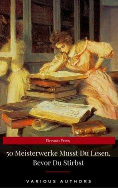 ebook: 50 Meisterwerke Musst Du Lesen, Bevor Du Stirbst (Eireann Press)