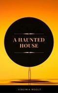 eBook: A Haunted House (ArcadianPress Edition)
