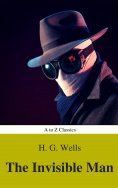 ebook: The Invisible Man (Best Navigation, Active TOC) (A to Z Classics)