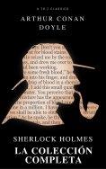 eBook: Sherlock Holmes. La colección completa (Active TOC) (AtoZ Classics)