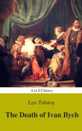 eBook: The Death of Ivan Ilych (Complete Version, Best Navigation, Active TOC) (A to Z Classics)