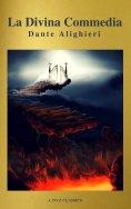 eBook: La Divina Commedia (Navigazione migliore, TOC attivo) (Classici dalla A alla Z)