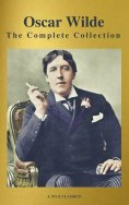 eBook: Oscar Wilde: The Complete Collection (Best Navigation) (A to Z Classics)