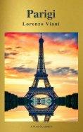 eBook: Parigi di Lorenzo Viani (Navigazione migliore, TOC attivo) (Classici dalla A alla Z)