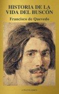 eBook: Historia de la vida del Buscón (A to Z Classics)