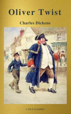 eBook: Oliver Twist (Active TOC, Free Audiobook) (A to Z Classics)