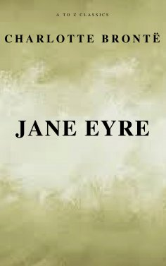 eBook: Jane Eyre (Free AudioBook) (A to Z Classics)