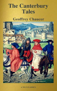eBook: The Canterbury Tales (Best Navigation, Free AudioBook) ( A to Z Classics)