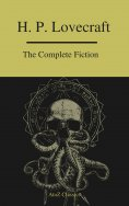 eBook: The Complete Fiction of H.P. Lovecraft ( A to Z Classics )