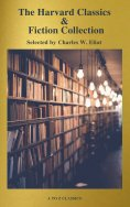 eBook: The Complete Harvard Classics and Shelf of Fiction (A to Z Classics)