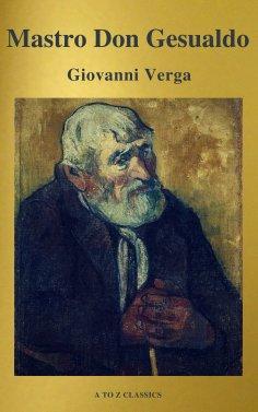 eBook: Mastro Don Gesualdo (classico della letteratura) (A to Z Classics)
