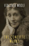 ebook: Virginia Woolf: The Complete Works