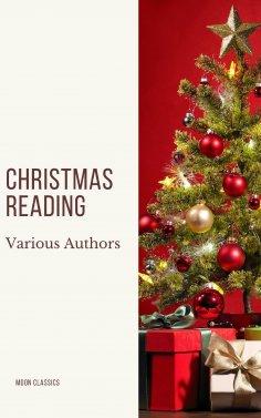 eBook: Christmas Reading: 400 Christmas Novels Stories Poems Carols  Legends (Illustrated Edition)