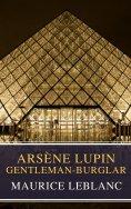 eBook: Arsène Lupin, gentleman-burglar ( Movie Tie-in)