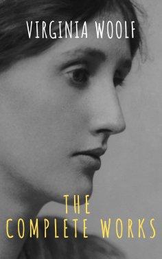 eBook: Virginia Woolf: The Complete Works