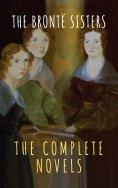eBook: The Brontë Sisters: The Complete Novels