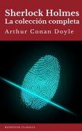 ebook: Sherlock Holmes: La colección completa (Clásicos de la literatura)