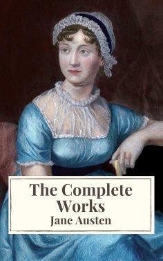 eBook: The Complete Works of Jane Austen: Sense and Sensibility, Pride and Prejudice, Mansfield Park, Emma,