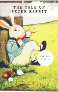 eBook: The Tale of Peter Rabbit (Classic Tales by Beatrix Potter)