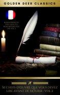 eBook: 50 Chefs-D'œuvre Que Vous Devez Lire Avant De Mourir: Vol 2