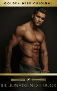 ebook: Billionaire Next Door: A billionaire romance (Golden Deer Original)
