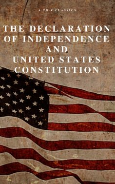 eBook: The Declaration of Independence and United States Constitution with Bill of Rights and all Amendment