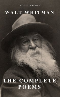 eBook: Complete Poems of Whitman (A to Z Classics)