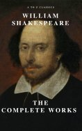eBook: William Shakespeare: The Complete Works (Illustrated)