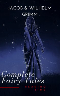 eBook: Complete and Illustrated Grimm's Fairy Tales