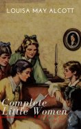 ebook: The Complete Little Women: Little Women, Good Wives, Little Men, Jo's Boys