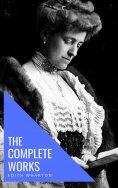 eBook: Edith Wharton: The Complete Works [newly updated]