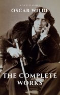 eBook: Oscar Wilde: The Complete Works (A to Z Classics)