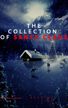 ebook: The Collection of Santa Claus (Illustrated Edition)
