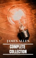 eBook: James Allen: Complete Collection