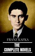 eBook: Franz Kafka: The Complete Novels