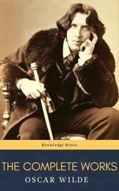 ebook: Oscar Wilde: The Complete Works