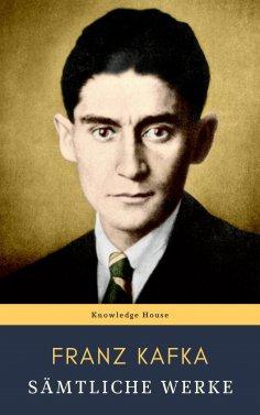 eBook: Franz Kafka: Sämtliche Werke