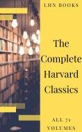 ebook: The Complete Harvard Classics 2020 Edition - ALL 71 Volumes